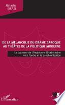 De la mélancolie du drame baroque au théâtre de la politique moderne