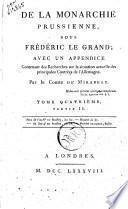 De la monarchie prussienne, sous Frédéric le Grand; avec un appendice contenant des recherches sur la situation actuelle des principales contrées de l'Allemagne. Par le comte de Mirabeau. Tome premier [-septieme]