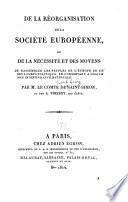 De la réorganisation de la société européenne, ou, De la nécessité et des moyens de rassembler les peuples de l'Europe en un seul corps politique