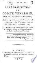 De la Restitution du Comté Venaissin, des ville et Etat d'Avignon. Motion imprimée sous l'autorisation de l'Assemblée nationale, par son décret du 21 novembre 1789. Par Charles-François Bouche,...