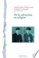De la subversion en religion