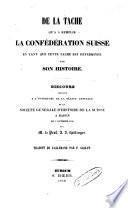 De la tâche qu'a à remplir la Confédération suisse en tant que cette tâche est déterminée par son histoire