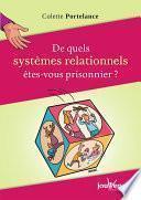 De quels systèmes relationnels êtes-vous prisonnier?