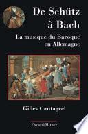 De Schütz à Bach. La musique du baroque en Allemagne