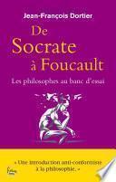 De Socrate à Foucault. Les Philosophes au banc d'essai.