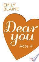 Dear You - Acte 4