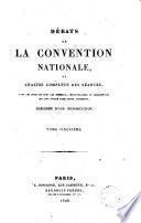 Débats de la convention nationale, ou Analyse complète des séances de cette mémorable assemblée, avec les noms de tous les membres, pétitionnaires ou personnages remarquables qui y ont figuré