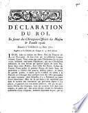 Déclaration du Roi, en faveur des chirurgiens-officiers des maison & famille royale