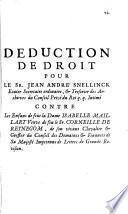 Deduction de droit pour le Sr. Jean André Snellinck ... contre les Enfans de la Dame Isabelle Maillart ...