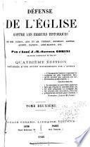 Défense de l'église contre les eròurs historiques de Mm. Guizot, Aug. et Am. Thierry, Michelet, Ampère, Quinet, Fauriel, Aimé-Martin, etc