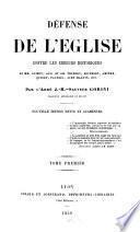 Défense de l'eglise contre les erreurs historiques de MM. Guizot, Aug. et Am. Thierry, Michelet, Ampère, Quinet, Fauriel, Aimé-Martin