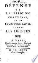 Défense de la religion chrétienne et de l'Ecriture sainte, contre les déistes