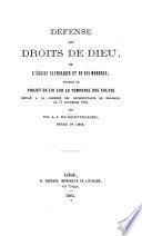 Défense des droits de Dieu, de l'église catholique et de ses membres, contre le projet de loi sur le temporel des cultes déposé a la chambre des représentants de Belgique, le 17 novembre 1864