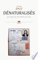 Dénaturalisés. Les retraits de nationalité sous Vichy