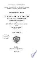 Departement de la Manche. Cahiers de doleances du bailliage de Contentin (coutances et secondaires) pour les Etats generaux de 1789, pub. par Emile Bridrey