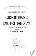 Departement du Loiret. Cahiers de doleances du bailliage d'Orleans pour les Etats generaux de 1789, pub. par Camille Bloch