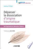 Dépasser la dissociation d'origine traumatique