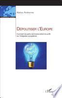 Dépolitiser l'Europe