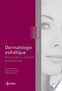 Dermatologie esthétique - Du concept à la pratique professionnel