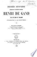 Dernières découvertes concernant le docteur solennel Henri de Gand, fils de Jean le Tailleur (Formator ou de Sceppere)