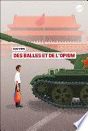 Des balles et de l'opium