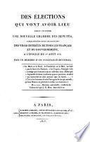 Des elections qui vont avoir lieu pour former une nouvelle Chambre des deputes, considerees sous le rapport des vrais interets de tous les Francais et du gouvernement a l'epoque du 1. aout 1815