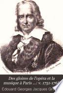 Des gloires de l'opéra et la musique à Paris ...: v. 1751-1768