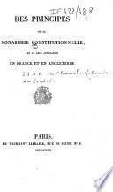 Des principes de la monarchie constitutionnelle, et de leur application en France et en Angleterre