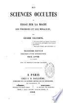 Des sciences occultes, ou, Essai sur la magie, les prodiges et les miracles