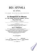 Des Spinola de Genes et de la complainte, depuis les temps les plus secules jusqu'a nos jours ... suivie ... d'un grand nombre de notes historiques (etc.)