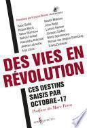 Des vies en révolution - Ces destins saisis par Octobre-17