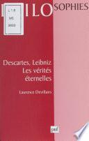 Descartes, Leibniz : les vérités éternelles