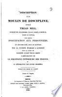 Description d'un moulin de discipline, appelé tread mill, inventé en Angleterre, par Cubitt, d'Ipswich, comté de Suffolk, pour servir d'occupation aux prisonniers, ...