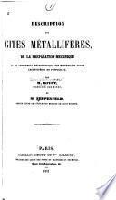 Description des gites métallifères,de la préparation mécaniquue et du traitement métallurgique des minerais de plomb argentifères de Pontgibaud