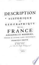 Description historique et géographique de la France ancienne et moderne, enrichie de plusieurs cartes geographiques