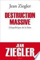 Destruction massive. Géopolitique de la faim