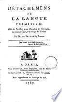 Détachemens de la langue primitive. Celle des Parisiens avant l'invasion des Germains