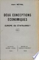 DEUX CONCEPTIONS ECONOMIQUES Par ALBERT METRAL