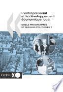 Développement économique et création d'emplois locaux (LEED) L'entreprenariat et le développement économique local Quels programmes et quelles politiques ?