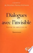 Dialogues avec l'invisible