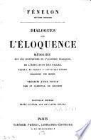 Dialogues sur l'éloquence ; mémoire sur les occupations de l'Académie françoise ; De l'éducation des filles ; Recueil de Fables ; Opuscules divers ; Dialogues des morts