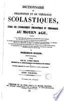 Dicionnaire de philosophie et de théologie scolastiques