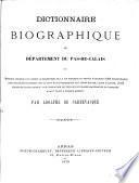 Dictionnaire biographique du departement du Pas-de-Calais (etc.)
