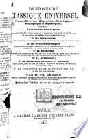 Dictionnaire classique universel français, historique, biographique, mythologique, géographique et étymologique,...