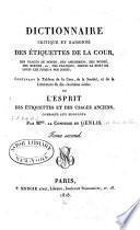Dictionnaire critique et raisonné des étiquettes de la cour, des usages du monde, des amusemens, des modes, des moeurs, etc...