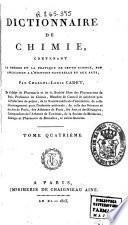 Dictionnaire de chimie, contenant la théorie et la pratique de cette science, son application à l'histoire naturelle et aux arts