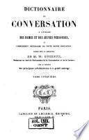 Dictionnaire de conversation à l'usage des dames et des jeunes personnes, ou Complément nécessaire de toute bonne éducation