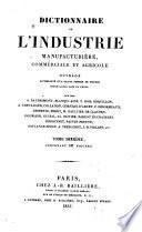 Dictionnaire de l'industrie manufacturière, commerciale et agricole ouvrage accompagné d'un grand nombre de figures intercalées dans le texte par MM. A. Baudrimont ... [et al.]
