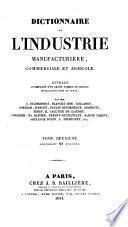Dictionnaire de l'industrie manufacturière, commerciale et agricole, par A. Baudrimont [and others].
