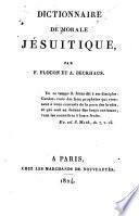 Dictionnaire de morale jésuitique, par F. Flocon et A. Beckhaus